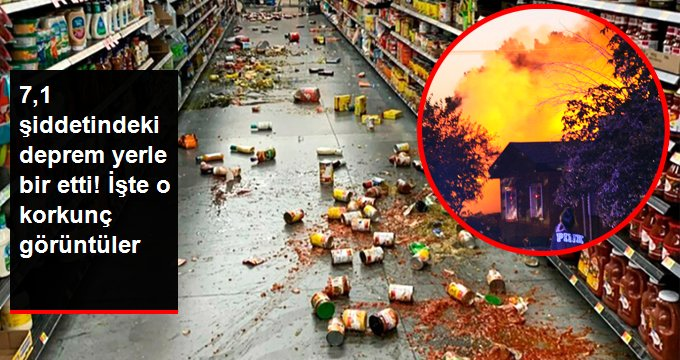 7,1 şiddetindeki depremin vurduğu California'dan korkunç görüntüler
