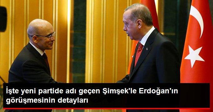 Yeni partide ismi anılan Şimşek ile Erdoğan'ın görüşmesinin detayları belli oldu