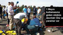 Son dakika! 1 Mayıs Kutlaması Yolunda İşçileri Taşıyan Otobüs Devrildi! 5 Ölü, 15 Yaralı