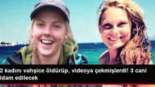 Fas'ta 2 kadın turisti öldüren 3 kişi idam cezasına mahkum edildi