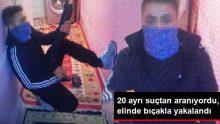 20 ayrı suçtan aranan cezaevi firarisi elindeki bıçakla yakalandı
