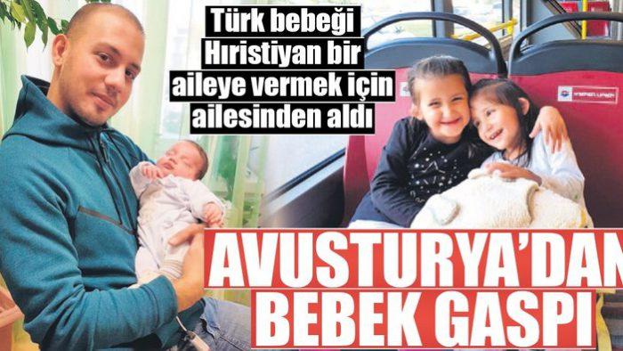 Avusturya 2 aylık Türk bebeği gasp etti- Devlet eliyle bebek çaldılar 😠