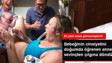 Bebeğinin Cinsiyetini Doğumda Öğrenen Anne Sevinçten Çılgına Döndü