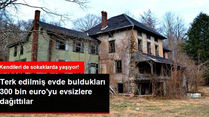 Boş Evde Buldukları 300 Bin Euro'yu Evsizlere Dağıtan Çifte Hapis Cezası