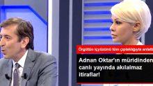 Suç Örgütü Lideri Adnan Oktar'ın Müridinden Akılalmaz İtiraflar: Mehdi Olduğuna İnanıyorduk