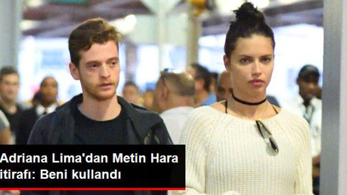 Adriana Lima'dan Metin Hara İtirafı Şaşırttı !