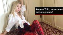 Aleyna Tilki, Başarısının Sırrını Açıkladı