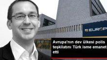 Avrupa'nın Dev Ülkesi Polis Teşkilatı Başkan Yardımcılığına Türk İsmi Getirdi