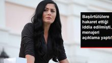 Başörtülü Kadınlara Hakaret Ettiği İddia Edilen Deniz Çakır'ın Menajeri Açıklama Yaptı