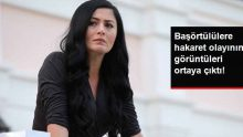 Deniz Çakır'ın Başörtülü Kadınlara Hakaret Ettiği İddia Edilen Olayın Görüntüleri Ortaya Çıktı