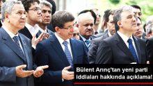 Bülent Arınç, Davutoğlu ve Gül'ün Yeni Parti Kuracağı İddiaları Hakkında Konuştu: Düşecek Çınar Yaprağına Bile Tahammülümüz Yok