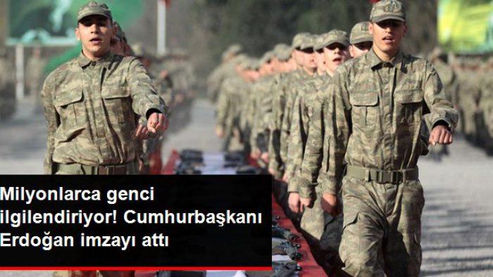 Cumhurbaşkanı Erdoğan, Yeni Askerlik Kanunu'nu imzalayarak onayladı