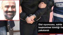 Oyuncu Fatih Göksel Aydoğduoğlu, Polis Çevirmesinde Sahte Başkomiser Kimliği İle Yakalandı