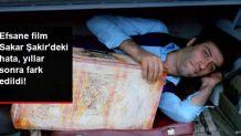 Efsane film Sakar Şakir'deki hata yıllar sonra fark edildi! İşte Yeşilçam filmlerindeki gözden kaçan çekim hataları