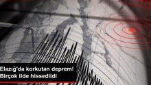 Elazığ'da 5,2 Büyüklüğünde Deprem! Birçok İlde Hissedildi