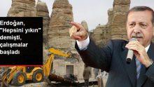 """Erdoğan, """"Hepsini yıkın"""" demişti, turizm cennetinde yıkım yeniden başladı"""