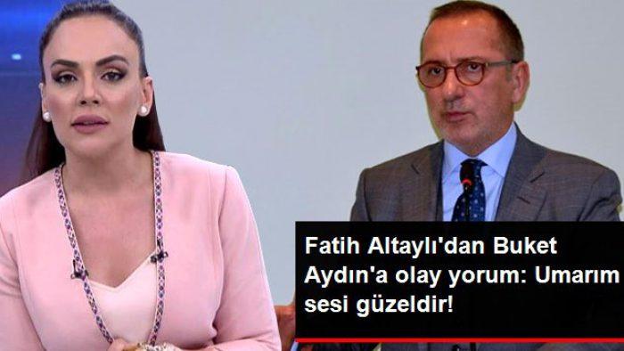 Fatih Altaylı'dan Buket Aydın İçin Dikkat Çeken Yorum: Umarım Sesi Güzeldir