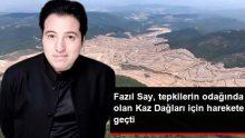 Piyanist Fazıl Say, Kaz Dağları'ndaki altın madenine tepki göstermek için konser verecek