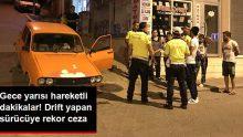 Drift yapan sürücüye 7 bin lira para cezası kesildi