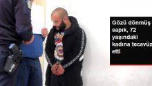 28 Yaşındaki Genç, Evine Girdiği 72 Yaşındaki Kadına Tecavüz Etti