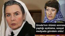 Fatma Girik'in, Ayşen Gruda'nın Ölümü Üzerine Yaptığı Açıklama, Sosyal Medyada Gündem Oldu