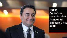 Huzur Partisi'nin patentini alan isimden Ali Babacan'a flaş çağrı
