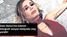 İrem Derici'nin Bikinili Fotoğrafı Sosyal Medyada Olay Yarattı