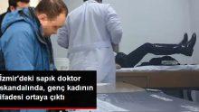 İzmir'deki Doktor Skandalında Mahrem Görüntüleri Paylaşılan Genç Kadının İfadesi Ortaya Çıktı