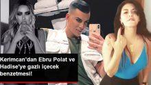Kerimcan Durmaz, dans videolarıyla olay olan Ebru Polat ve Hadise'yi gazlı içeceğe benzetti
