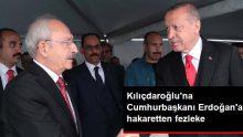 Kemal Kılıçdaroğlu'na Cumhurbaşkanı Erdoğan'a hakaretten fezleke
