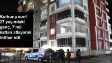 27 yaşındaki genç, 7'nci kattaki balkondan atlayarak intihar etti