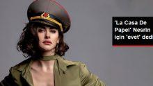 Nesrin Cevadzade'nin Menajerinden 'La Casa De Papel' açıklaması: Görüşmeler Olumlu