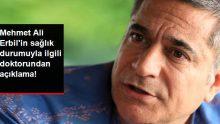 Mehmet Ali Erbil'in Sağlık Durumu Hakkında Doktorundan Açıklama!