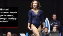 Jimnastik Yarışmasında Michael Jackson Temalı Performans, Sosyal Medyayı Salladı
