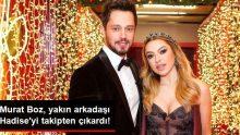 Murat Boz, Yakın Arkadaşı Hadise'yi Takipten Çıkardı