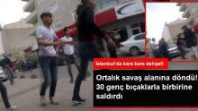 İstanbul'da ortalık savaş alanına döndü! 30 genç bıçaklarla birbirine saldırdı