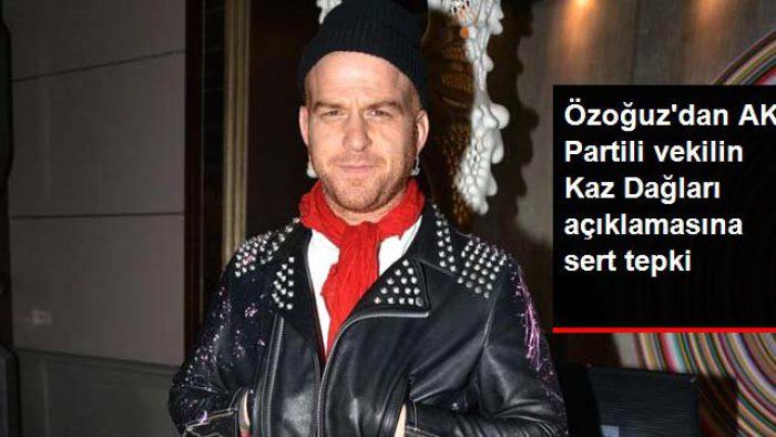 Şarkıcı Gökhan Özoğuz, Bülent Turan'ın Kaz Dağları açıklamasına tepki gösterdi