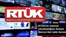 RTÜK'ün internet yönetmeliğine Ankara Barosu'ndan iptal davası