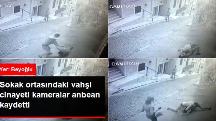 Sokak ortasındaki vahşi cinayeti kameralar anbean kaydetti