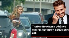 Çılgın Kadın, Hayranı Olduğu David Beckham'ı Trafikte Görünce Sevinçten Göğüslerini Açtı