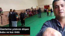 İzmir'de üzerlerine yıldırım düşen baba ve kızı öldü