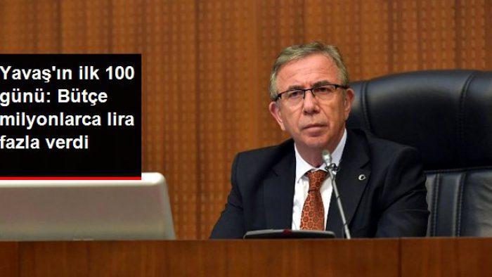 Yavaş'ın başkanlığındaki ilk 100 günde belediye bütçesi 136 milyon TL fazla verdi