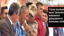 Şehit Cevdet Canördek Son Yolculuğuna Uğurlandı, Şehidin Babasının Gözyaşlarını Komutan Sildi